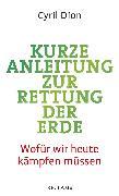 Cover-Bild zu Dion, Cyril: Kurze Anleitung zur Rettung der Erde (eBook)