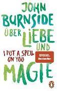 Cover-Bild zu Burnside, John: Über Liebe und Magie - I Put a Spell on You