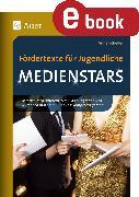Cover-Bild zu Fördertexte für Jugendliche - Medienstars (eBook) von Scheller, Anne