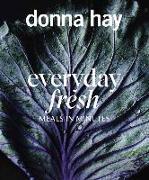 Cover-Bild zu Hay, Donna: Everyday Fresh: Meals in Minutes
