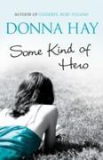 Cover-Bild zu Hay, Donna: Some Kind of Hero (eBook)