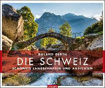 Cover-Bild zu Die Schweiz - Schönste Landschaften und Ansichten Kalender 2021 von Gerth, Roland