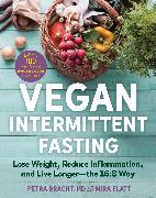 Cover-Bild zu Bracht, Petra: Vegan Intermittent Fasting