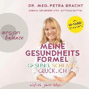 Cover-Bild zu Bracht, Dr. med. Petra: Meine Gesundheitsformel - gesund, schlank, glücklich (Ungekürzte Lesung) (Audio Download)