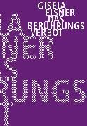 Cover-Bild zu Elsner, Gisela: Das Berührungsverbot (eBook)