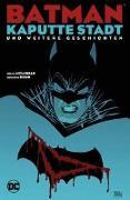Cover-Bild zu Azzarello, Brian: Batman: Kaputte Stadt und weitere Geschichten