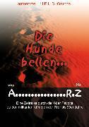 Cover-Bild zu Wetzel, Wolf: Die Hunde bellen ... Von A - RZ (eBook)