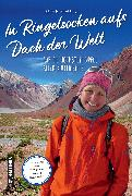 Cover-Bild zu Schultz, Julia E.: In Ringelsocken aufs Dach der Welt (eBook)