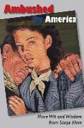 Cover-Bild zu Klein, Sonja: Ambushed by America: More Wit and Wisdom From Sonja Klein