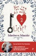 Cover-Bild zu Nun sag', wie hast Du's mit der Liebe? von Schreiber vs.Schneider