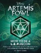 Cover-Bild zu Manning, Matthew K.: Artemis Fowl: How to Be a Leprecon: Your Guide to the Gear, Gadgets, and Goings-On of the World's Most Elite Fairy Force