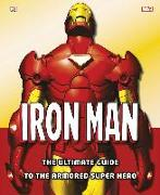 Cover-Bild zu Manning, Matthew K.: Iron Man: The Ultimate Guide to the Armored Super Hero
