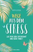 Cover-Bild zu Wege aus dem Stress von Gordon, Adam (Hrsg.)