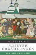 Cover-Bild zu Russische Meistererzählungen von Marx, Rudolf (Hrsg.)
