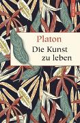Cover-Bild zu Die Kunst zu leben von Platon