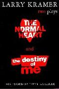 Cover-Bild zu Kramer, Larry: The Normal Heart and the Destiny of Me: Two Plays