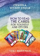 Cover-Bild zu How to Read the Cards for Yourself and Others (Chakra Wisdom Oracle) (eBook) von Hartman, Tori
