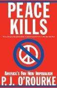 Cover-Bild zu O'Rourke, P. J.: Peace Kills (eBook)
