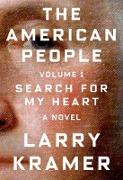 Cover-Bild zu Kramer, Larry: The American People: Volume 1: Search for My Heart: A Novel