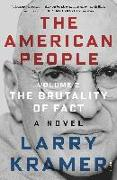 Cover-Bild zu Kramer, Larry: The American People: Volume 2: The Brutality of Fact: A Novel