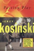 Cover-Bild zu Kosinski, Jerzy: Passion Play (eBook)