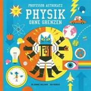 Cover-Bild zu Walliman, Dominic: Professor Astrokatz Physik ohne Grenzen