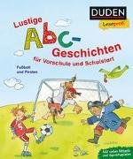 Cover-Bild zu Binder, Dagmar: Duden Leseprofi - Lustige Abc-Geschichten für Vorschule und Schulstart