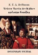 Cover-Bild zu E. T. A. Hoffmann: Meister Martin der Küfner und seine Gesellen (eBook)