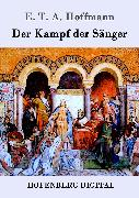 Cover-Bild zu E. T. A. Hoffmann: Der Kampf der Sänger (eBook)