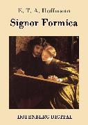 Cover-Bild zu E. T. A. Hoffmann: Signor Formica (eBook)