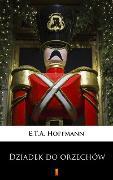 Cover-Bild zu Hoffmann, E. T. A.: Dziadek do orzechów (eBook)