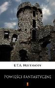Cover-Bild zu Hoffmann, E. T. A.: Powiesci fantastyczne (eBook)