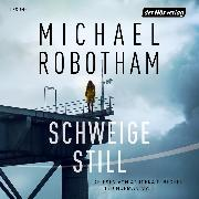 Cover-Bild zu Robotham, Michael: Schweige still (Audio Download)
