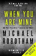 Cover-Bild zu Robotham, Michael: When You Are Mine