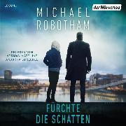Cover-Bild zu Robotham, Michael: Fürchte die Schatten (Audio Download)