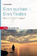 Cover-Bild zu Hahn, Udo: Sinn suchen - Sinn finden (eBook)