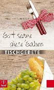 Cover-Bild zu Hahn, Udo (Hrsg.): Gott segne diese Gaben (eBook)