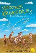 Cover-Bild zu Friedmann, Herbert: Vorstadtkrokodile 3 - Freunde für immer