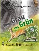 Cover-Bild zu Harling, Gert G. von: Vom Grau ins Grün