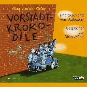 Cover-Bild zu Grün, Max von der: Vorstadtkrokodile (Audio Download)