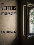 Cover-Bild zu Hoffmann, E. T. A.: Des Vetters Eckfenster (eBook)