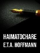 Cover-Bild zu Hoffmann, E. T. A.: Haimatochare (eBook)