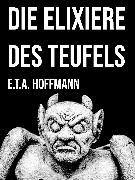Cover-Bild zu Hoffmann, E. T. A.: Die Elixiere des Teufels (eBook)