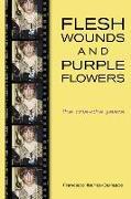 Cover-Bild zu Ibanez-Carrasco, Francisco: Flesh Wounds and Purple Flowers: The Cha-Cha Years