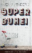 Cover-Bild zu Amtsberg, Sven: Superbuhei (eBook)