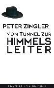 Cover-Bild zu Zingler, Peter: Vom Tunnel zur Himmelsleiter (eBook)