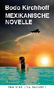 Cover-Bild zu Kirchhoff, Bodo: Mexikanische Novelle (eBook)
