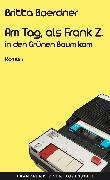 Cover-Bild zu Boerdner, Britta: Am Tag, als Frank Z. in den Grünen Baum kam (eBook)