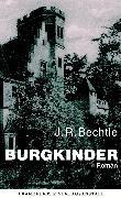 Cover-Bild zu Bechtle, J. R.: Burgkinder (eBook)