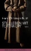 Cover-Bild zu Buch, Hans Christoph: Stillleben mit Totenkopf (eBook)